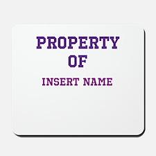 Customizable (Property Of) Mousepad