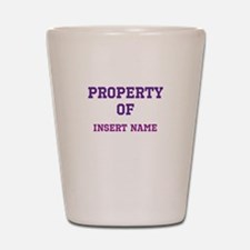 Customizable (Property Of) Shot Glass