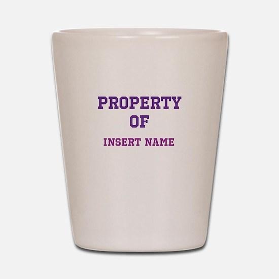 Customizable (Property Of) Shot Glass