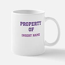 Customizable (Property Of) Small Small Mug