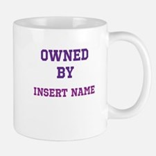 Customizable (Owned By) Mug