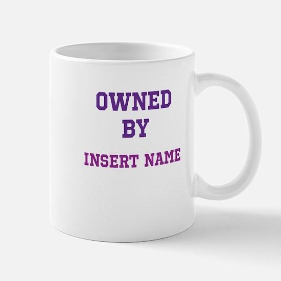 Customizable (Owned By) Mug