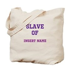 Customizable (Slave Of) Tote Bag
