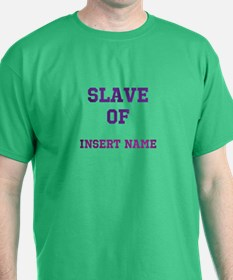 Customizable (Slave Of) T-Shirt