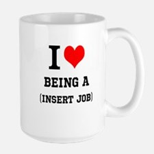 Customizable (I Love My Job) Mug
