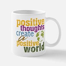 Positive Thoughts Create a Positive World Mug