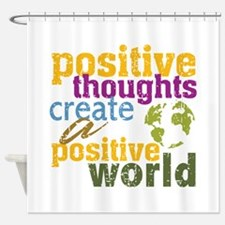 Positive Thoughts Create a Positive World Shower C