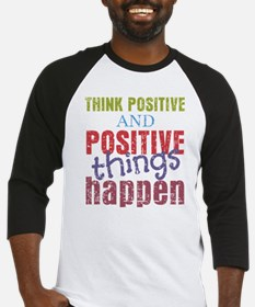 Think Positive and Positive Things Baseball Jersey