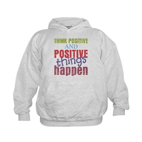 Think Positive and Positive Things Hap Kids Hoodie