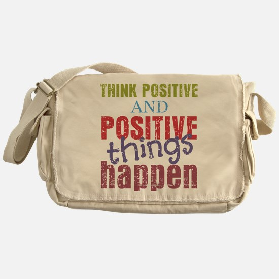 Think Positive and Positive Things H Messenger Bag