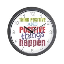 Think Positive and Positive Things Happ Wall Clock