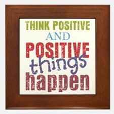 Think Positive and Positive Things Hap Framed Tile