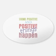 Think Positive and Positive Things Decal