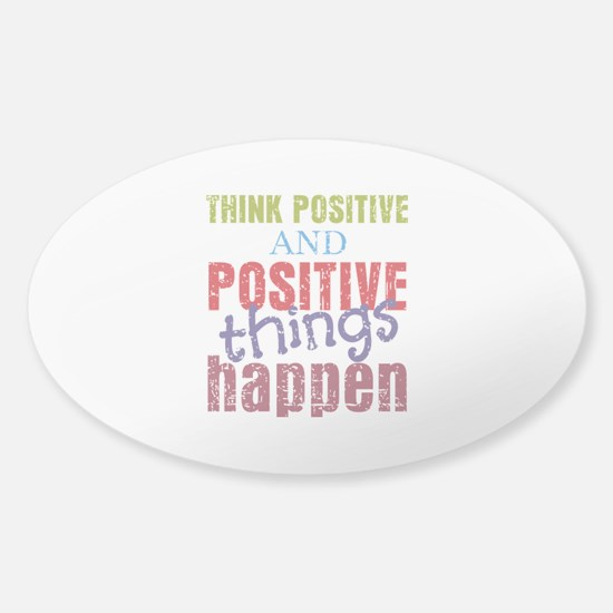 Think Positive and Positive Things Sticker (Oval)