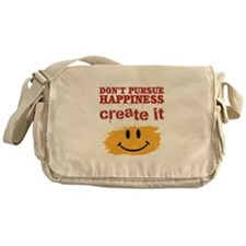 Don't Pursue Happiness, Create it Messenger Bag