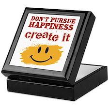 Don't Pursue Happiness, Create it Keepsake Box