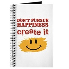 Don't Pursue Happiness, Create it Journal
