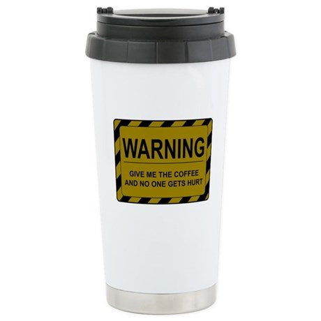 Warning! Give me Coffee!! Stainless Steel Travel M