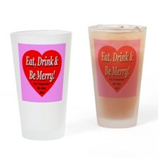 Eat, Drink & Be Merry For Tom Drinking Glass