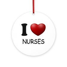 I Love Nurses Ornament (Round)