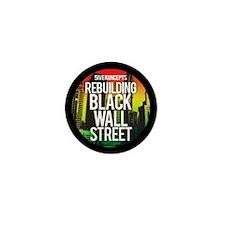 Rebuilding Black Wall Street Mini Button