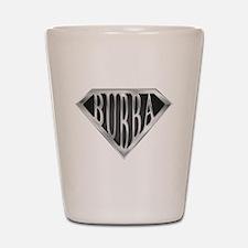 SuperBubba(metal) Shot Glass