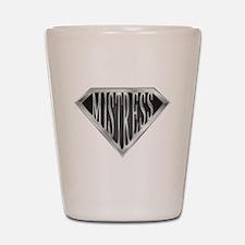 SuperMistress(metal) Shot Glass