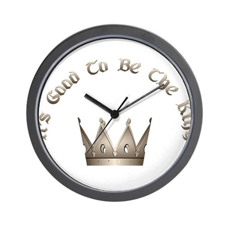 It's Good to be the King Wall Clock