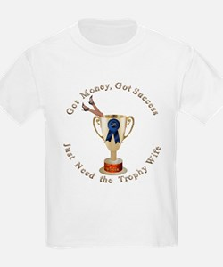 Just Need Trophy Wife T-Shirt