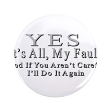 """My Fault 3.5"""" Button"""
