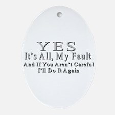 My Fault Ornament (Oval)