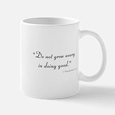 2 Thessalonians 3:13 Mug