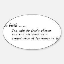 True Faith Is Chosen Decal