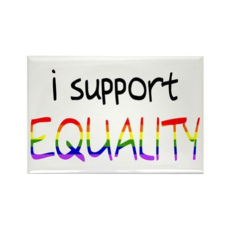 i support EQUALITY Rectangle Magnet