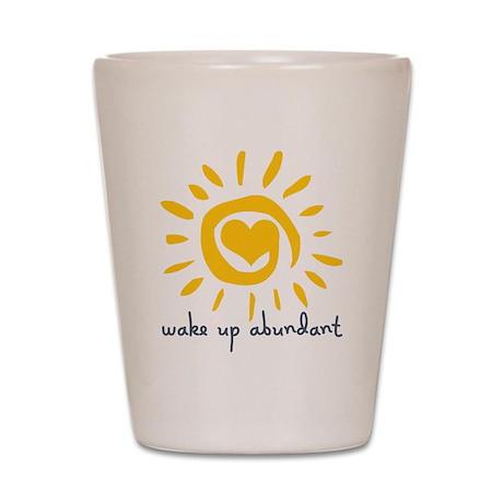 Wake Up Abundant Shot Glass