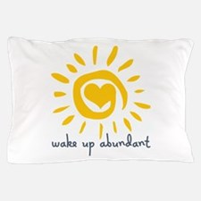 Wake Up Abundant Pillow Case