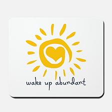 Wake Up Abundant Mousepad