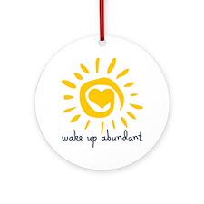 Wake Up Abundant Ornament (Round)