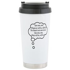 What will be, will be Travel Mug