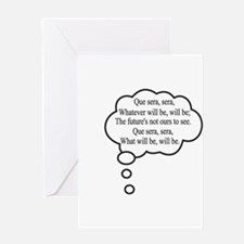 What will be, will be Greeting Card