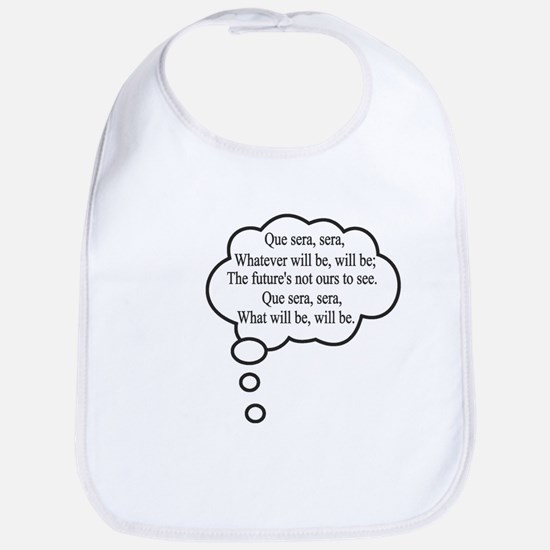 What will be, will be Bib