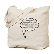 What will be, will be Tote Bag