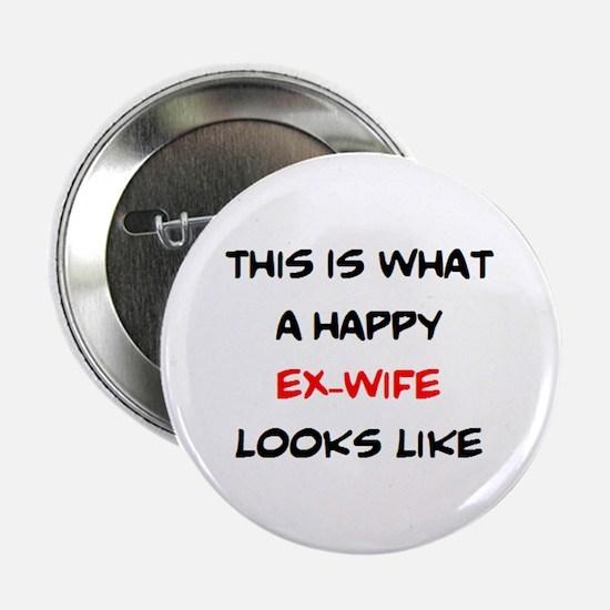 "happy ex-wife 2.25"" Button"