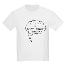 Staying Put! T-Shirt