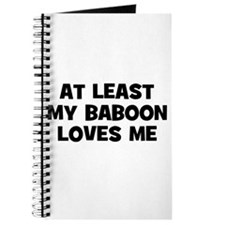 At Least My Baboon Loves Me Journal