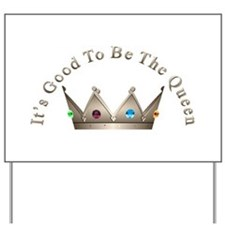 Good to be Queen Yard Sign