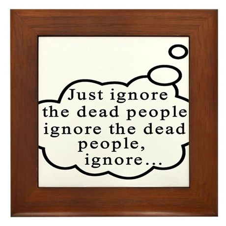 Dead people Framed Tile