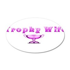 Trophy Wife(pink) 22x14 Oval Wall Peel