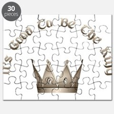 Cute Its good to be king Puzzle