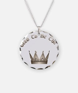 Cute Its good to be king Necklace